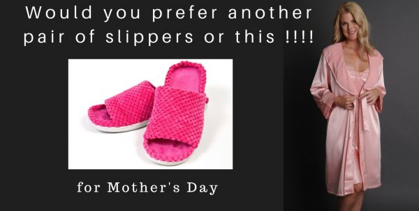 Don't Give Me Slippers On Mother's Day